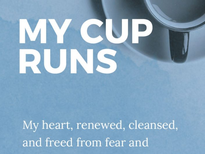My Cup Runs Over